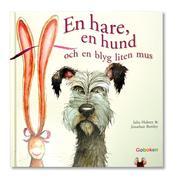 En hare, en hund och en blyg liten mus