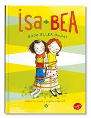 Isa + Bea Goda eller onda?